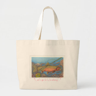 """Montana Lee 1, """"Let's go Fly Fishing..."""" Canvas Bags"""