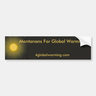 Montanans For Global Warming--2 Car Bumper Sticker