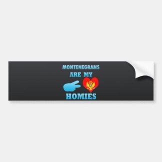 Montenegrins are my Homies Car Bumper Sticker