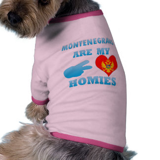 Montenegrins are my Homies Pet Clothing