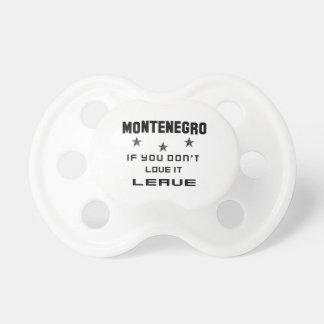 Montenegro si usted no lo ama, se va chupetes para bebés