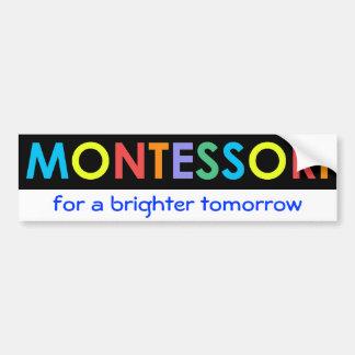 Montessori for a brighter tomorrow Bumper Sticker Car Bumper Sticker