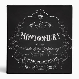 Montgomery Alabama - Cradle of the Confederacy 3 Ring Binder