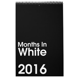 Months In White 2016 ~ Leslie Peppers Calendar