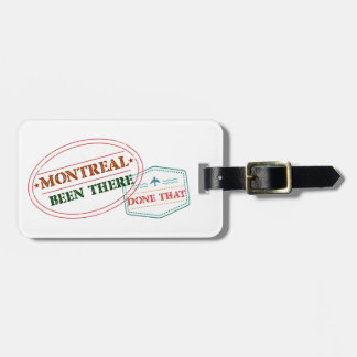 Montreal Been there done that Bag Tag