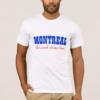 Montreal, the puck stops here T-Shirt