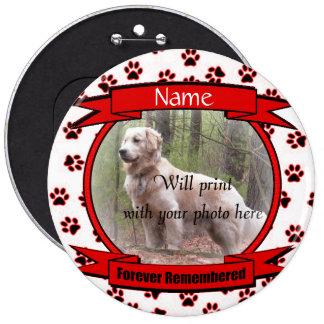 Monumento para siempre recordado del perro o del pin redondo de 6 pulgadas
