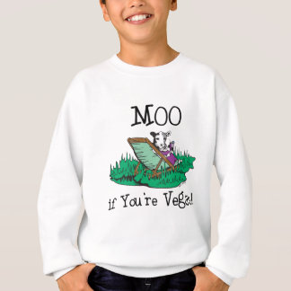 Moo if You're Vegan Sweatshirt