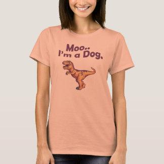 moo i'm a dog T-Shirt