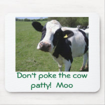 Moo Moo, Don't poke the cow patty!  Moo Mouse Pad