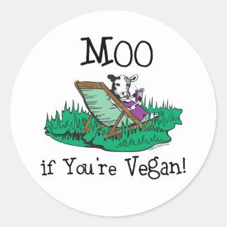 MOO si usted es pegatinas del vegano Etiquetas Redondas