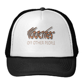 Mooches off other people trucker hat
