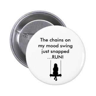 Mood Swing Badge Pinback Button