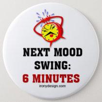 Mood Swing Humor Pinback Button