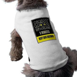 MOOD SWING NEXT 5 MINUTES KEEP SAFE DISTANCE DOG T SHIRT