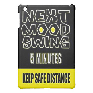 MOOD SWING NEXT 5 MINUTES KEEP SAFE DISTANCE COVER FOR THE iPad MINI