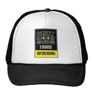 MOOD SWING NEXT 5 MINUTES KEEP SAFE DISTANCE TRUCKER HAT