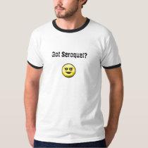 MoodyOnes Got Seroquel? T-Shirt