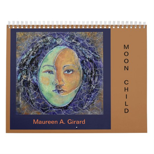 Moon Child 2019 Calendar by Maureen Girard
