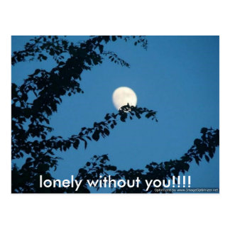 moon, lonely without you!!!! postcard