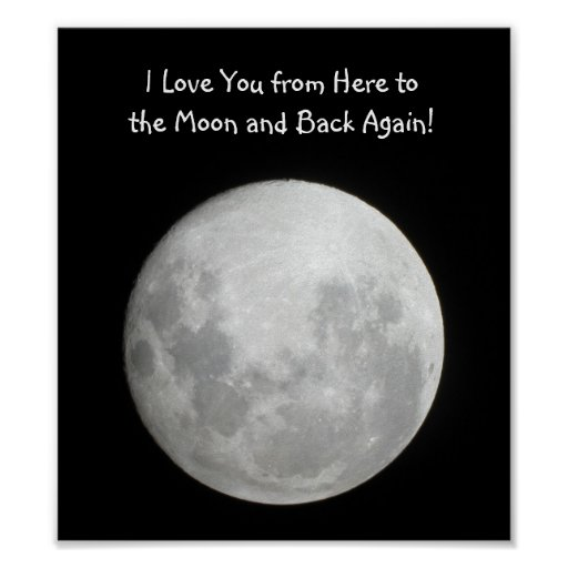 Moon Poster I Love You from here to the moon