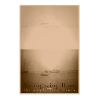 Moongazing Hare - The Sunderland Wreck 24x36 Poster