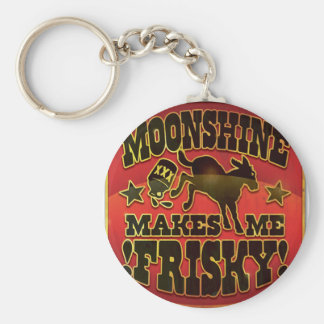 Moonshine Makes Me Frisky! Key Chains