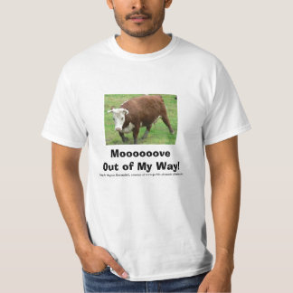 Moooooove Out of My Way! T-Shirt