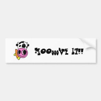 Moooove it!! Bumper Sticker