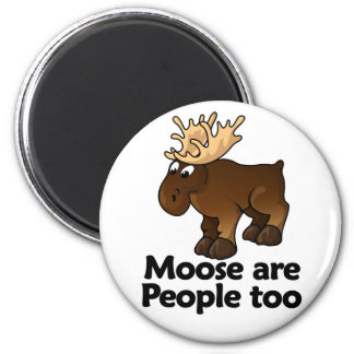 Moose are People too 2 Inch Round Magnet