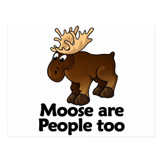 Moose are People too Postcard