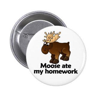 Moose ate my homework 2 inch round button