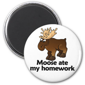 Moose ate my homework 2 inch round magnet