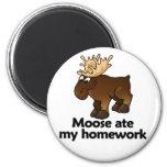 Moose ate my homework magnet