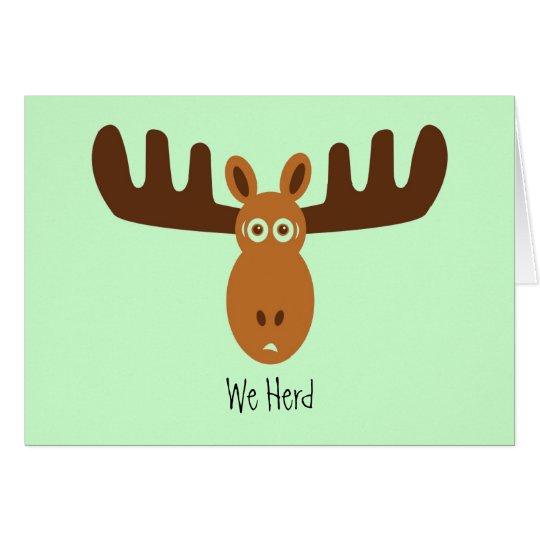 Moose Head_We Herd The Big News. Congratulations! Card