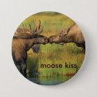 Moose Kiss Button