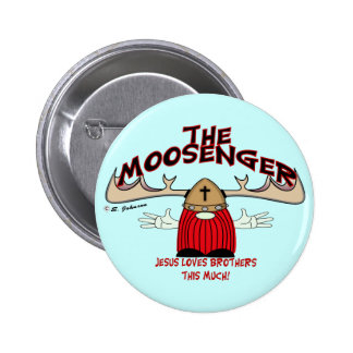 Moosenger Brothers Button