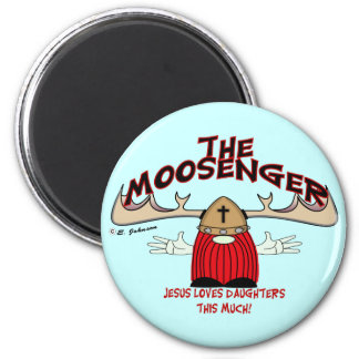 Moosenger Daughters Magnet