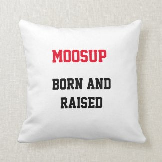 Moosup Born and Raised Throw Pillow