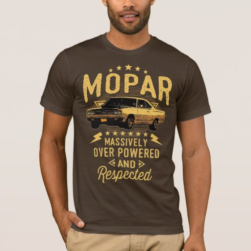 Mopar _ Massively Over Powered And Respected T_Shirt