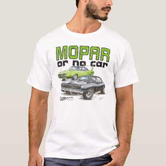 MOPAR or No Car - 68 Charger R/T and 70 Superbird T-Shirt