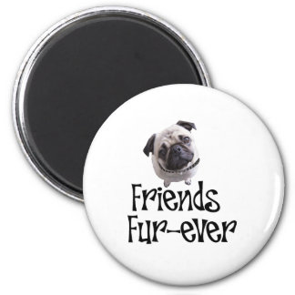 "Mops ""Friends Fur-ever"" 2 Inch Round Magnet"