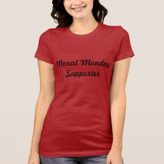 Moral Monday Supporter T-Shirt