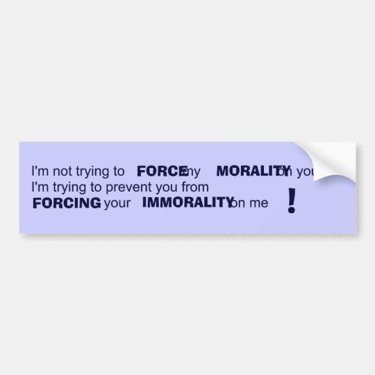MORALITY BUMPER STICKER