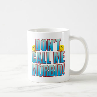 Morbid Call Life B Coffee Mug