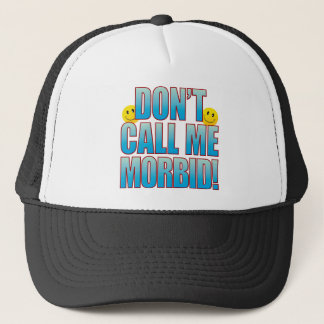 Morbid Call Life B Trucker Hat