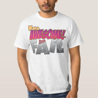 More Awesome, Less Fail T-Shirt