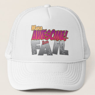More Awesome, Less Fail Trucker Hat