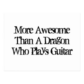 More Awesome Than A Dragon Who Plays Guitar. Postcard