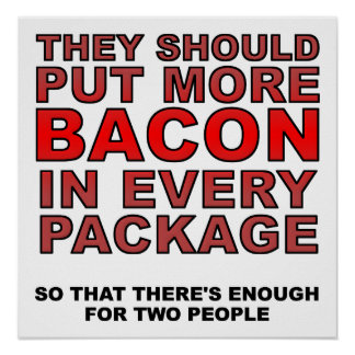 More Bacon Funny Poster